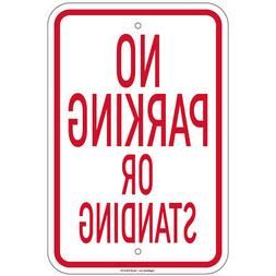 """No Parking Or Standing Sign 8""""x12"""" Aluminum Signs Retail Sto"""