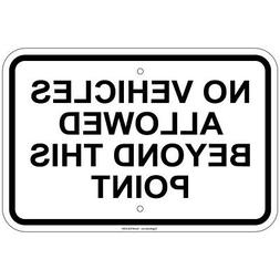 """No Vehicles Allowed Beyond This Point 8""""x12""""  aluminum Signs"""