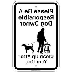 """Pls Be A Responsible Dog Owner Clean Up After Your Dog 8""""x12"""
